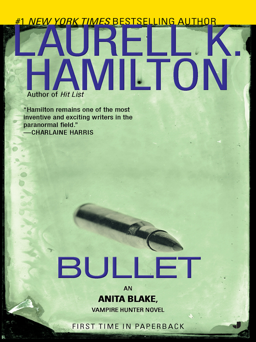 Title details for Bullet by Laurell K. Hamilton - Available